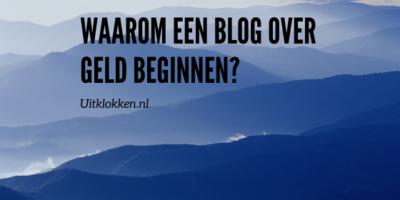 Waarom een blog over geld beginnen