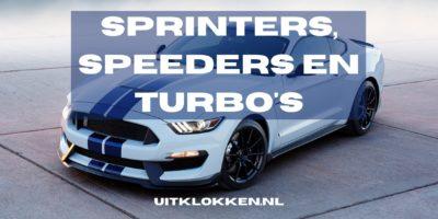 Sprinters, speeders en turbo's