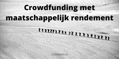 Crowdfunding met maatschappelijk rendement